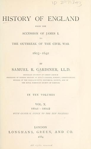 History of England from the accession of James I. to the outbreak of the civil war, 1603-1642.