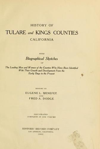 History of Tulare and Kings counties, California by Eugene L. Menefee