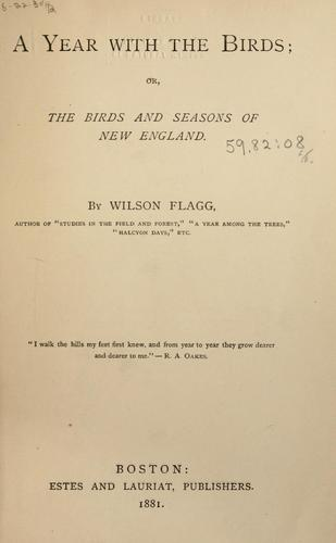 A year with the birds; or, The birds and seasons of New England.
