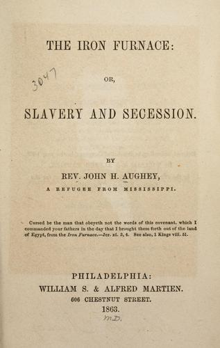 Download The iron furnace: or, Slavery and secession.