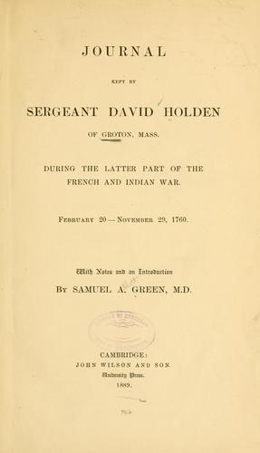 Journal kept by Sergeant David Holden of Groton by David Holden