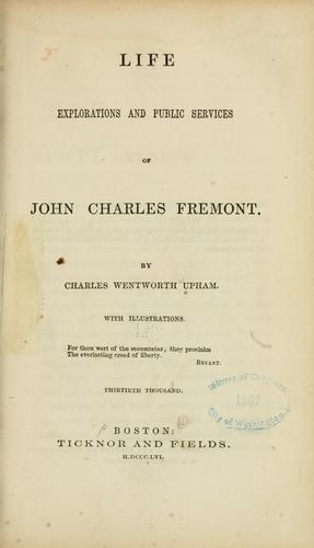 Download Life, explorations, and public services of John Charles Fremont.