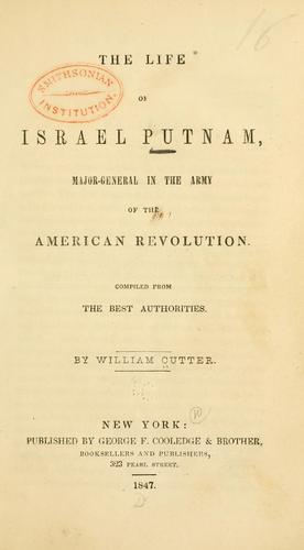 The life of Israel Putnam, major-general in the army of the American revolution.