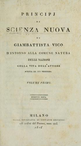 Download Principi di scienza nuova di Giambattista Vico d'intorno alla comune natura delle nazioni colla vita dell'autore scritta da lui medesimo.