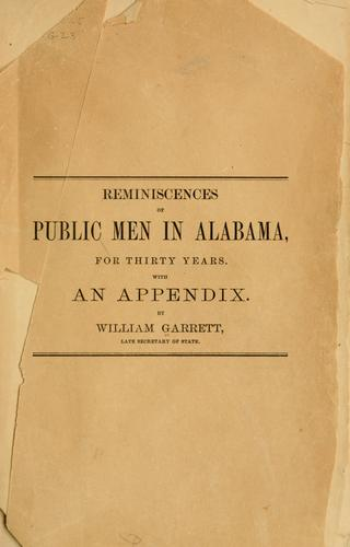 Reminiscences of public men in Alabama, for thirty years.