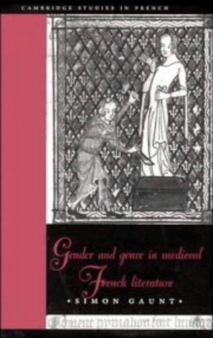 Gender and genre in medieval French literature by Simon Gaunt