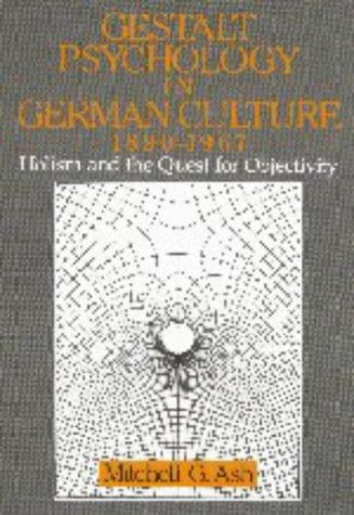 Gestalt Psychology in German Culture, 18901967