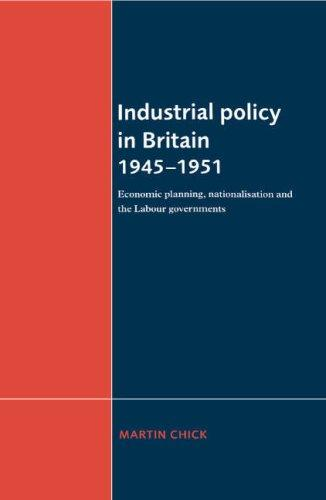 Download Industrial Policy in Britain 19451951