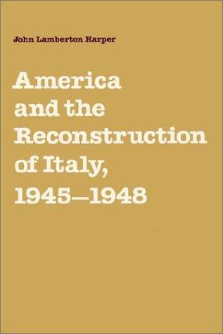 America and the Reconstruction of Italy, 19451948