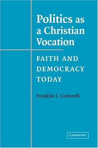 Download Politics as a Christian Vocation
