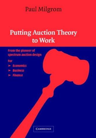 Putting Auction Theory to Work (Churchill Lectures in Economics), Milgrom, Paul