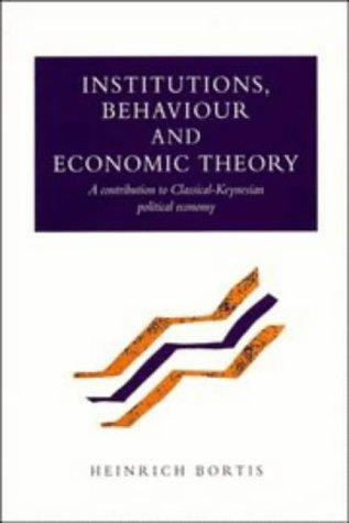 Download Institutions, behaviour, and economic theory