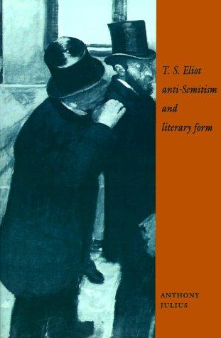 Download T. S. Eliot, Anti-Semitism, and Literary Form