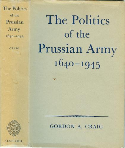 Download The politics of the Prussian Army 1640-1945