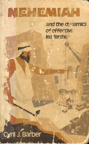 Download Nehemiah and the Dynamics of Effective Leadership