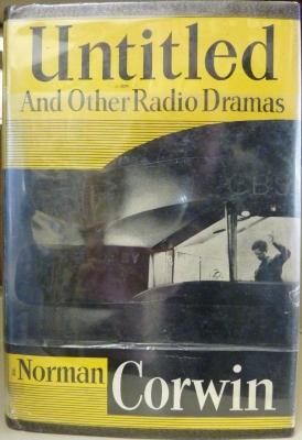 Untitled, and other radio dramas by Norman Corwin