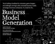 Business Model Generation: A Handbook For Visionaries, Game Changers, And Challengers PDF Download