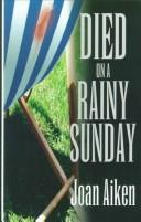 Died on a rainy Sunday