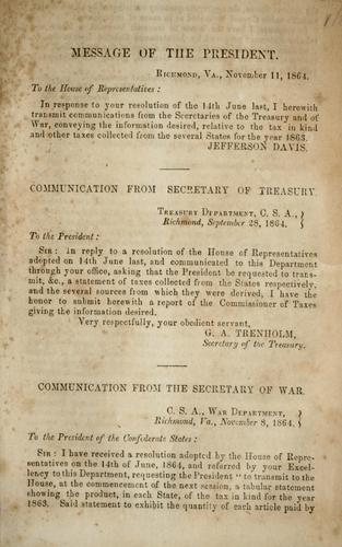 Communications from the Secretaries of the Treasury and War relative to the tax in kind and other taxes collected from the several states for the year 1863