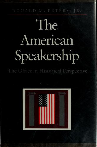 The American speakership by Ronald M. Peters