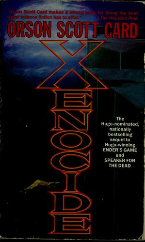 Xenocide (The Enders Series, Volume 3) by Orson Scott Card