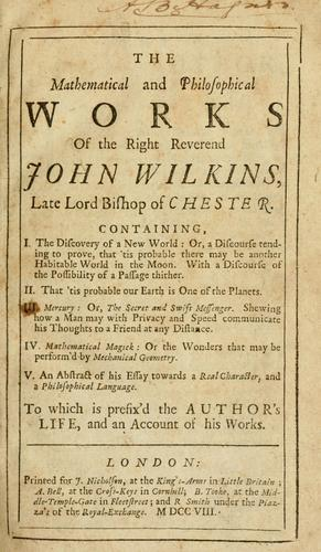 Download The mathematical and philosophical works of the Right Reverend John Wilkins …