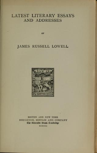 Latest literary essays and addresses of James Russell Lowell.