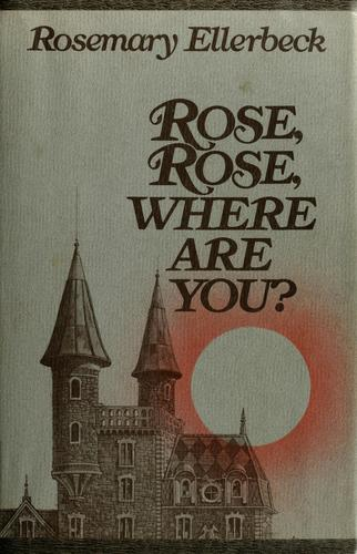 Rose, Rose, where are you?