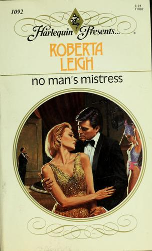 No Man'S Mistress by Roberta Leigh