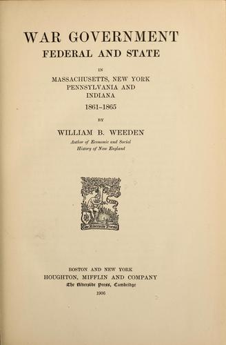 War government, federal and state, in Massachusetts, New York, Pennsylvania and Indiana, 1861-1865