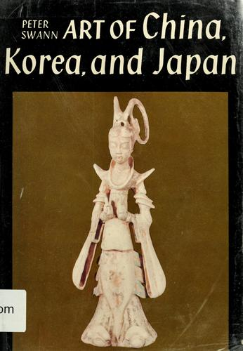 Art of China, Korea, and Japan.
