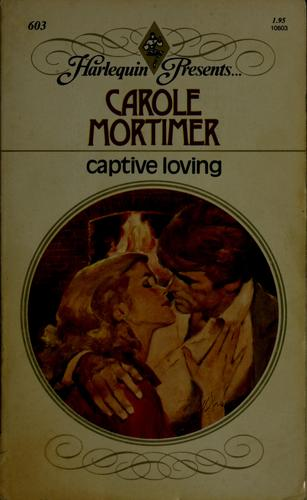 Captive loving by Carole Mortimer