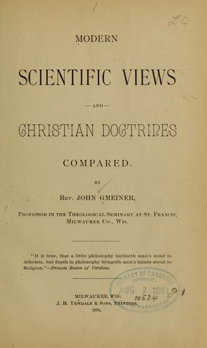 Modern scientific views and Christian doctrines compared.