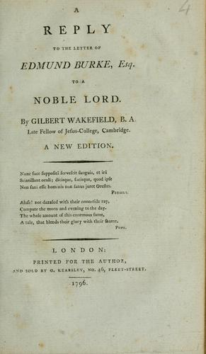 Download A reply to the letter of Edmund Burke, Esq. to a noble lord