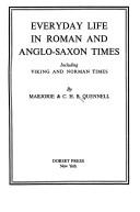 Everyday life in Roman and Anglo-Saxon times including Viking and Norman times