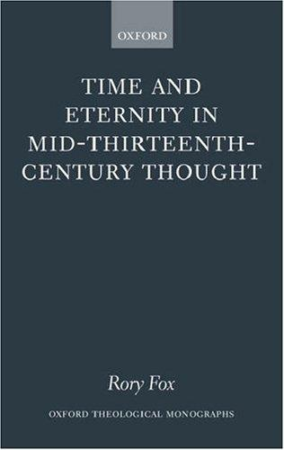 Time and eternity in mid-thirteenth-century thought by Rory Fox