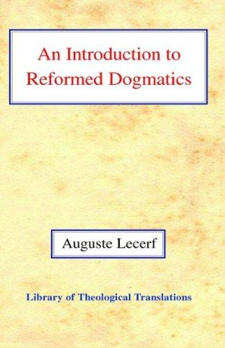 Download An Introduction to Reformed Dogmatics