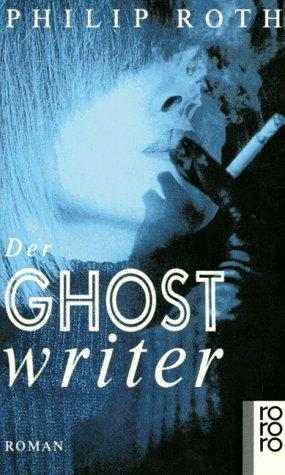 Der Ghostwriter. Roman by Philip Roth