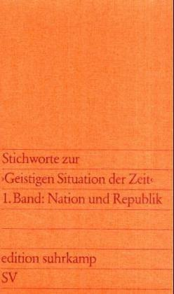 Image for Stichworte zur geistigen Situation der Zeit: 1 Band: Nation und Republik; 2 Band: Politik und Kultur (Edition Suhrkamp ; 1000) (German Edition)
