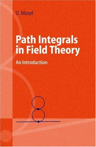 Download Path Integrals in Field Theory