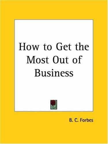 Download How to Get the Most Out of Business