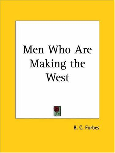 Men Who Are Making the West