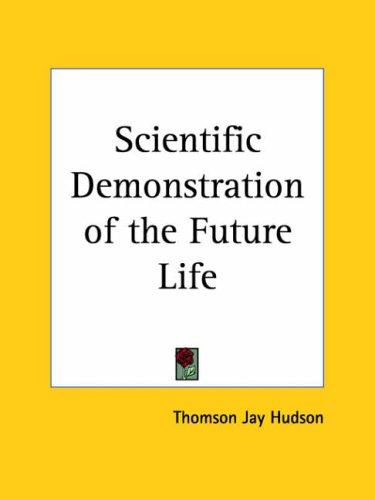 Scientific Demonstration of the Future Life