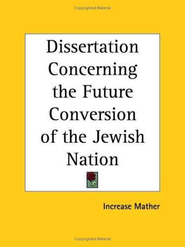Download Dissertation Concerning the Future Conversion of the Jewish Nation