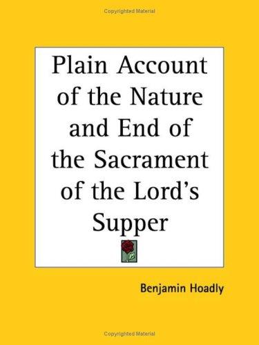 Download Plain Account of the Nature and End of the Sacrament of the Lord's Supper