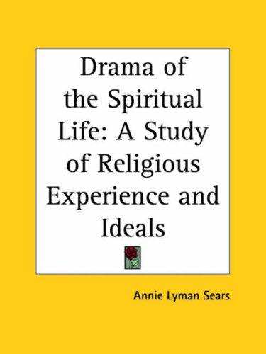 Drama of the Spiritual Life