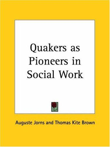 Download Quakers as Pioneers in Social Work