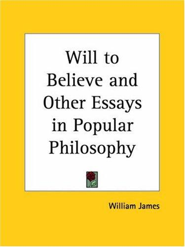 Download Will to Believe and Other Essays in Popular Philosophy