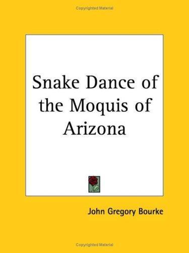 Snake Dance of the Moquis of Arizona