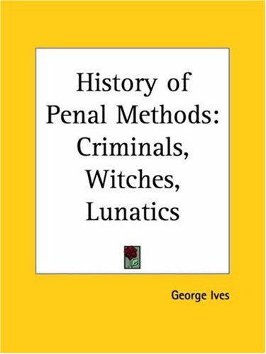 History of Penal Methods